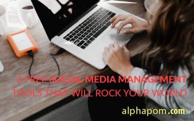 3 Free Social Media Management Tools that Will Rock Your World