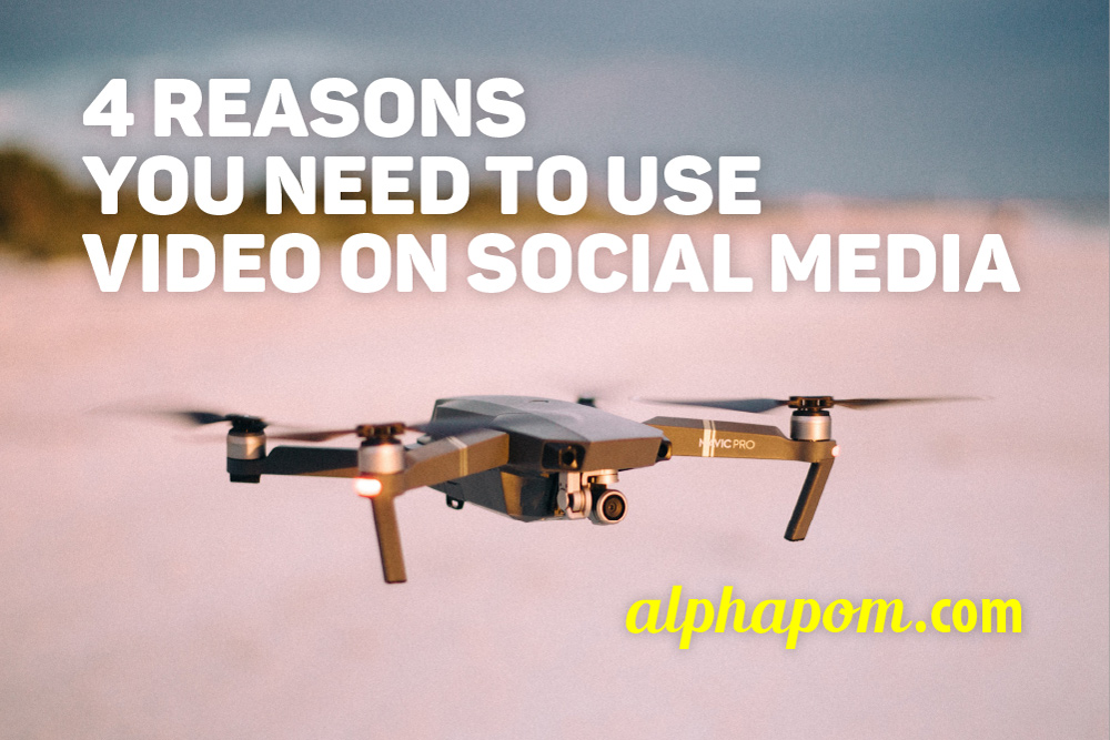 4 Reasons You Need to Use Video on Social Media