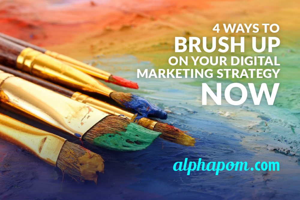4 Ways to Brush Up on Your Digital Marketing Strategy Now