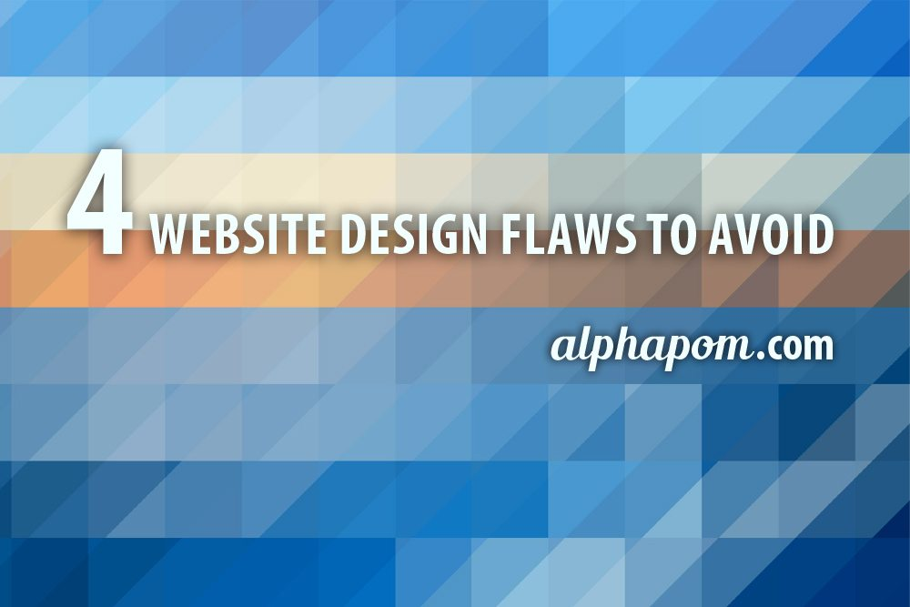 4 Website Design Flaws to Avoid