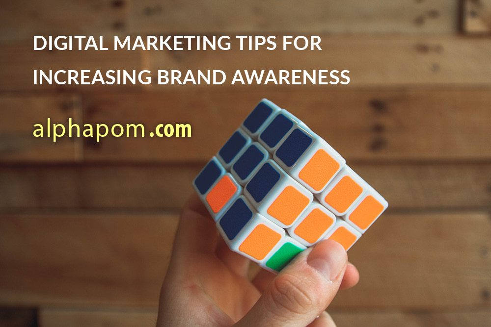 Digital Marketing Tips for Increasing Brand Awareness