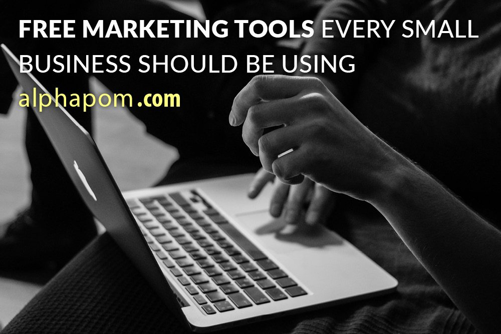 Free Marketing Tools Every Small Business Should Be Using