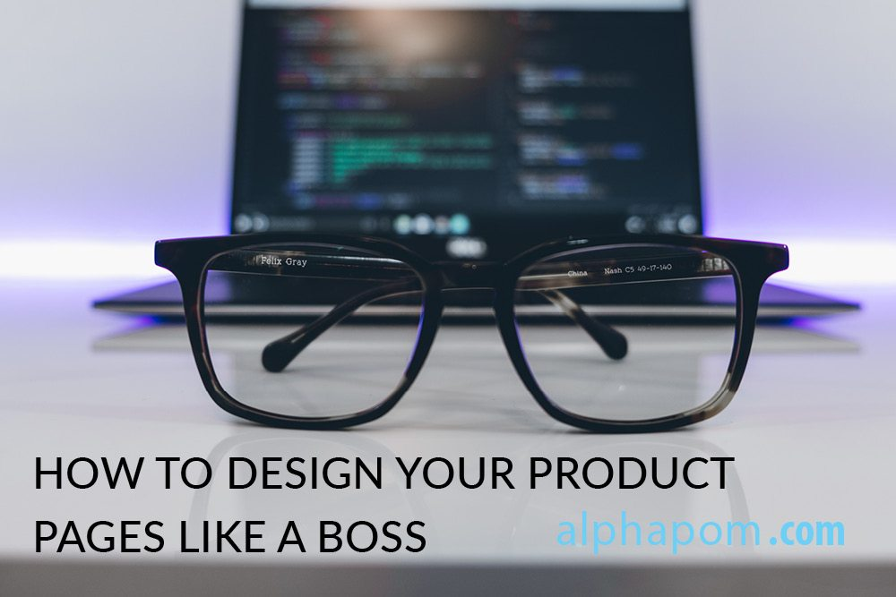 How to Design Your Product Pages Like a Boss