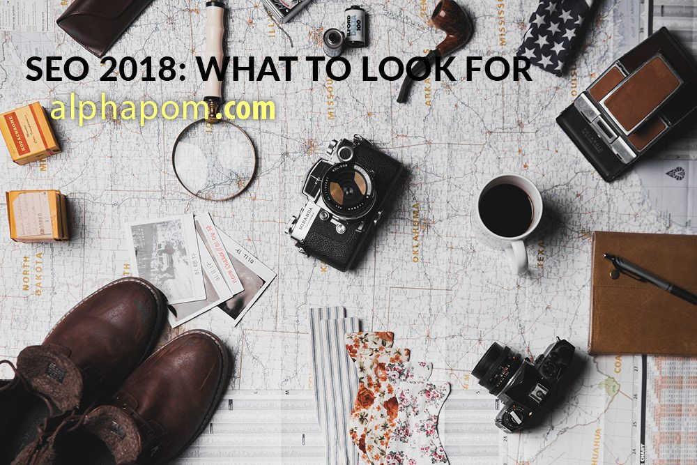 SEO 2018: What to Look For
