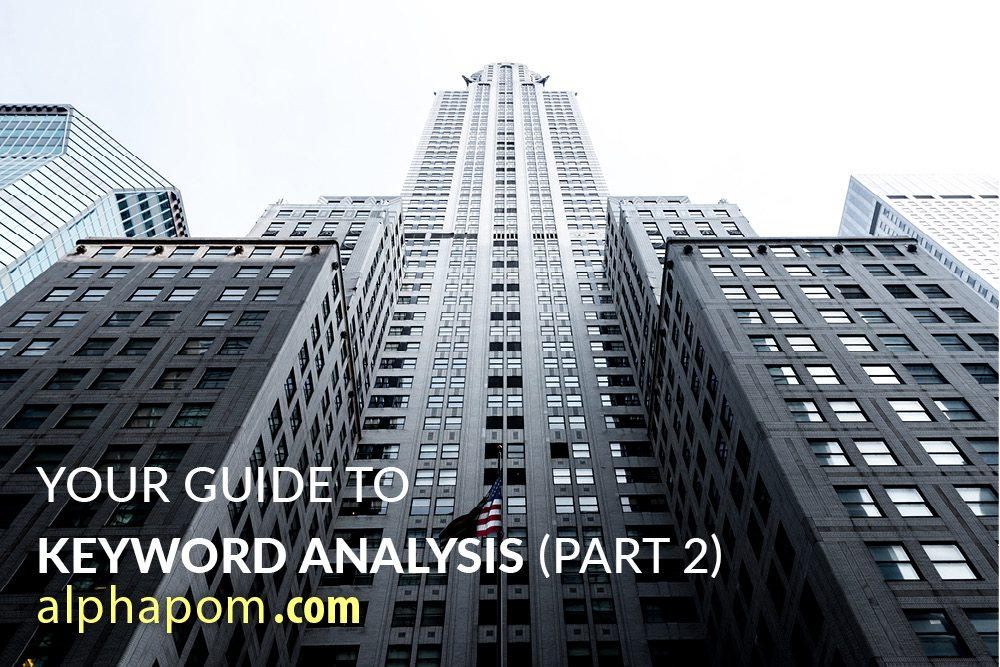 Your Guide to Keyword Analysis (Part 2)