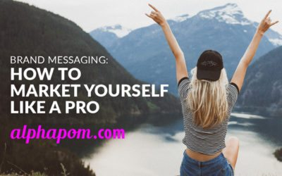 Brand Messaging: How to Market Yourself Like a Pro