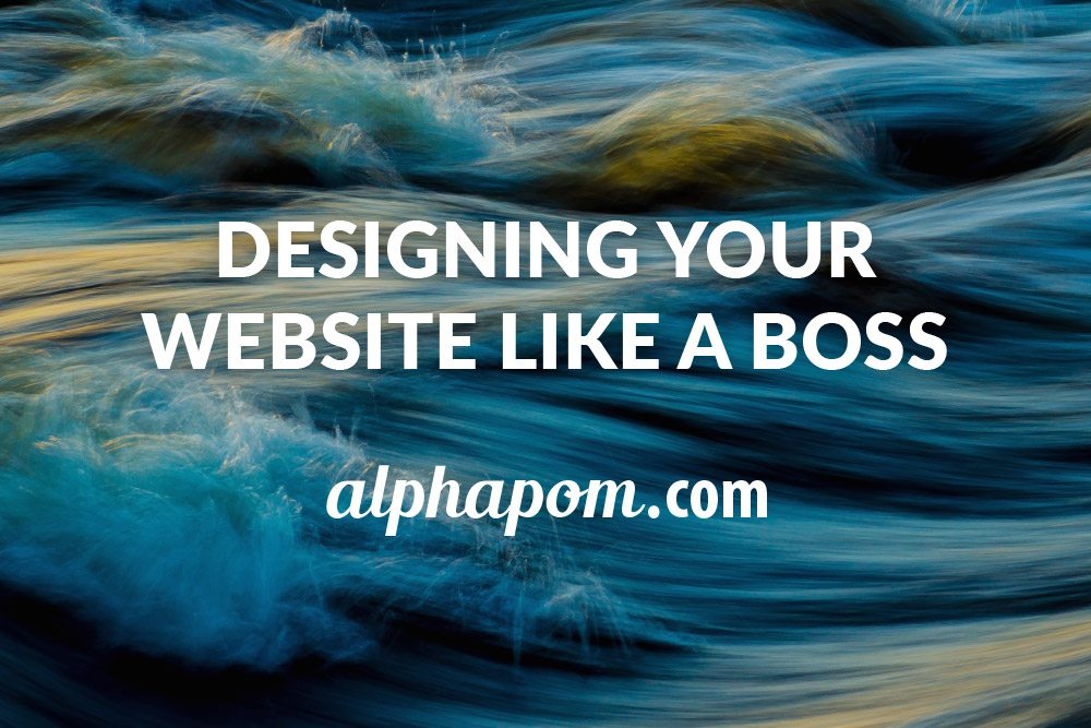Designing Your Website Like a Boss
