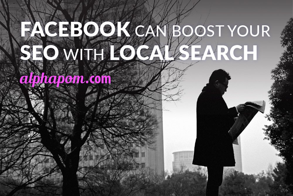 How Facebook Can Boost Your SEO with Local Search