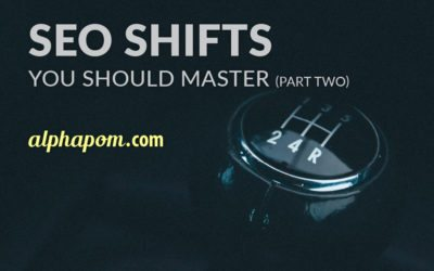 SEO Shifts You Should Master Part Two