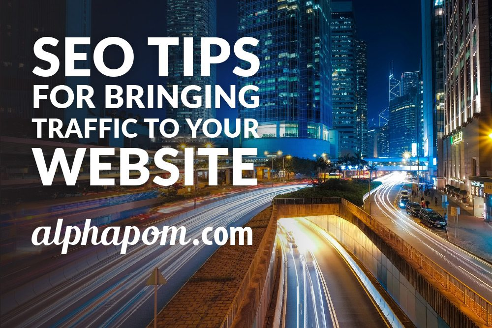 SEO Tips for Bringing Traffic to Your Website