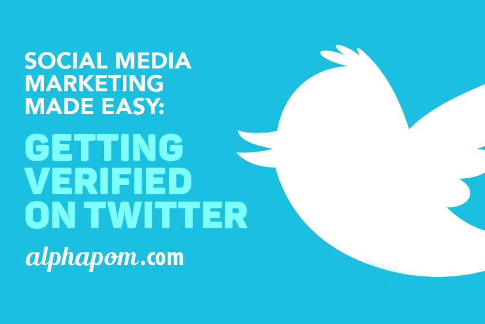 Social Media Marketing Made Easy: Getting Verified on Twitter