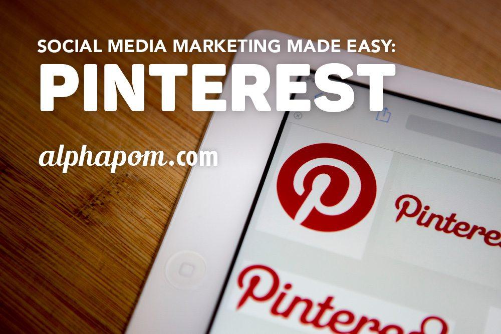 Social Media Marketing Made Easy: Pinterest