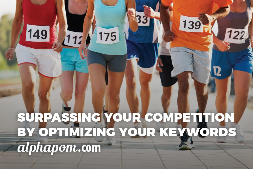 Surpassing Your Competition by Optimizing Your Keywords