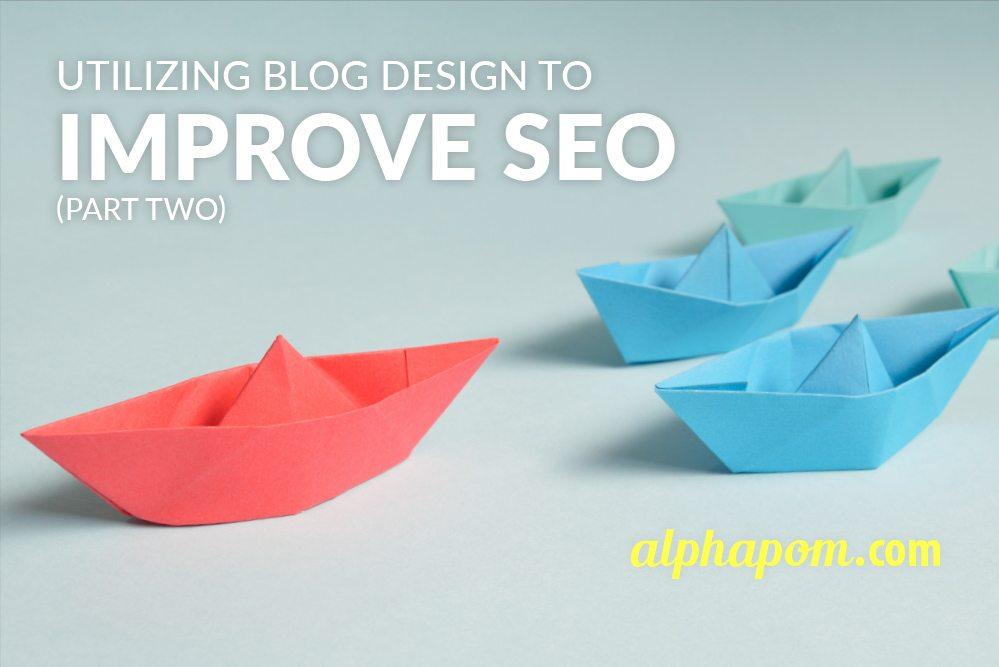 Utilizing Blog Design to Improve SEO Part Two