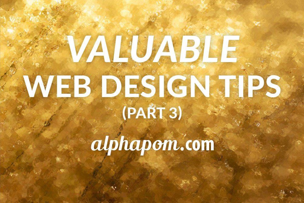 Valuable Web Design Tips Part Three