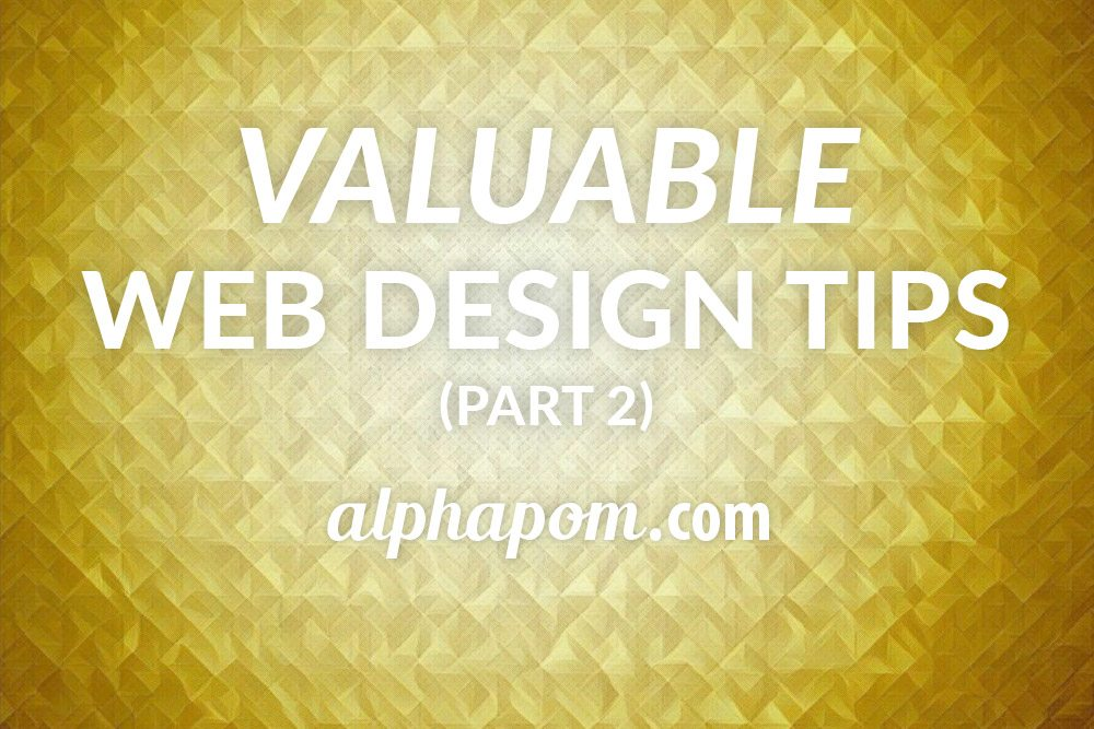 Valuable Web Design Tips Part Two