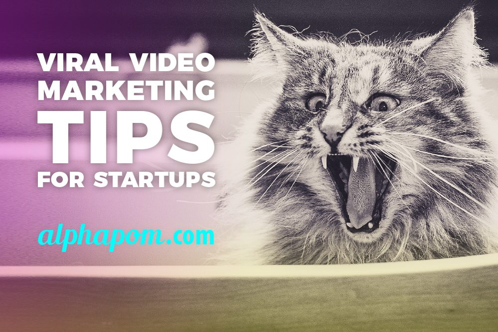 Viral Video Marketing Tips for Startups